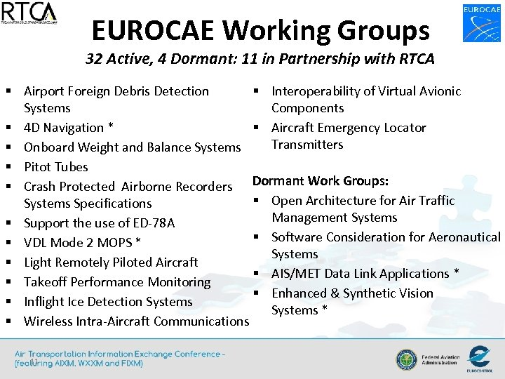 EUROCAE Working Groups 32 Active, 4 Dormant: 11 in Partnership with RTCA § Airport