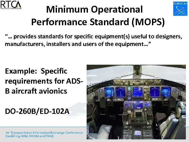 "Minimum Operational Performance Standard (MOPS) ""… provides standards for specific equipment(s) useful to designers,"