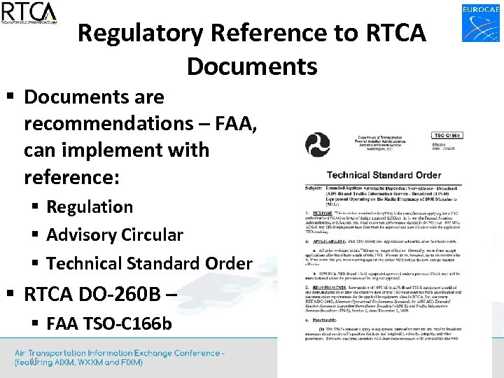Regulatory Reference to RTCA Documents § Documents are recommendations – FAA, can implement with