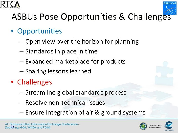 ASBUs Pose Opportunities & Challenges • Opportunities – Open view over the horizon for