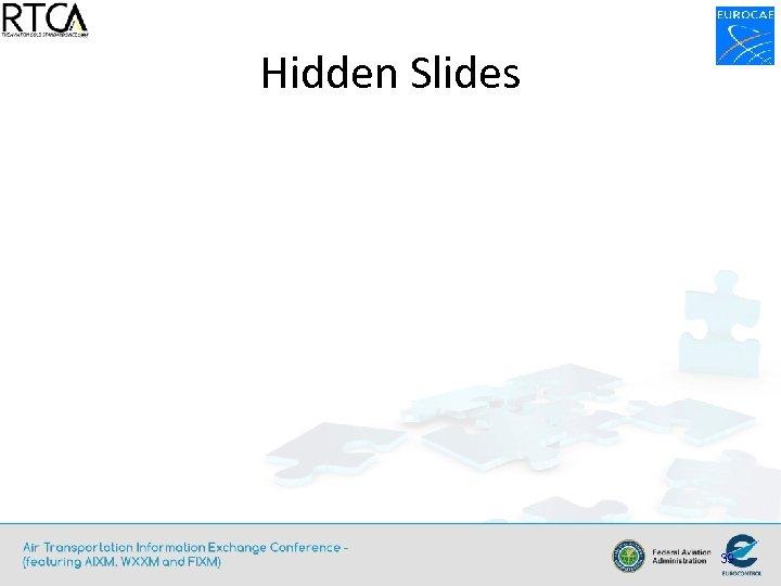 Hidden Slides 39