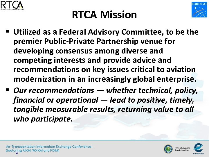 RTCA Mission § Utilized as a Federal Advisory Committee, to be the premier Public-Private