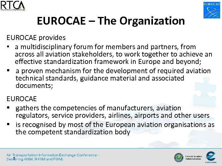 EUROCAE – The Organization EUROCAE provides • a multidisciplinary forum for members and partners,