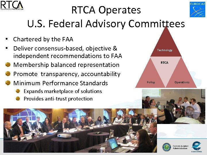 RTCA Operates U. S. Federal Advisory Committees • Chartered by the FAA • Deliver