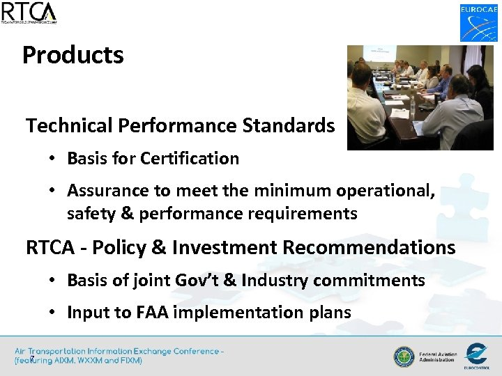 Products Technical Performance Standards • Basis for Certification • Assurance to meet the minimum