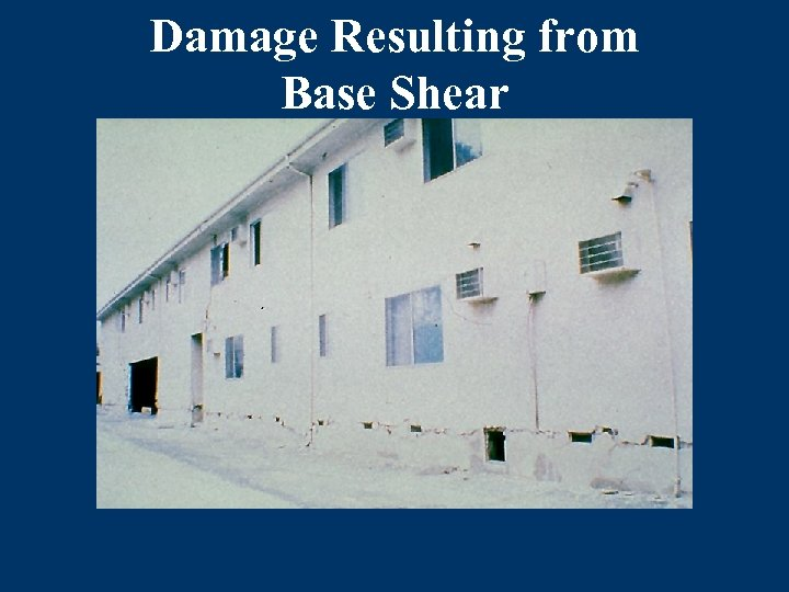 Damage Resulting from Base Shear