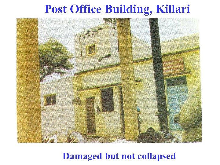 Post Office Building, Killari Damaged but not collapsed