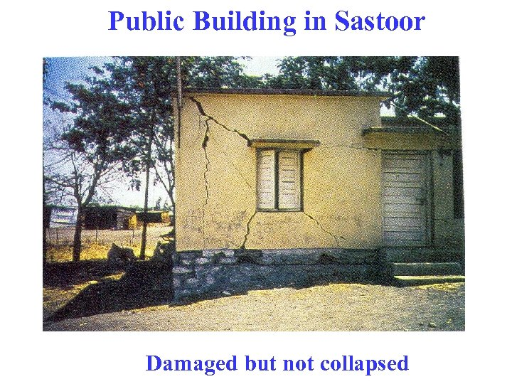 Public Building in Sastoor Damaged but not collapsed