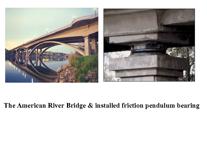 The American River Bridge & installed friction pendulum bearing