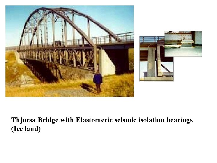 Thjorsa Bridge with Elastomeric seismic isolation bearings (Ice land)
