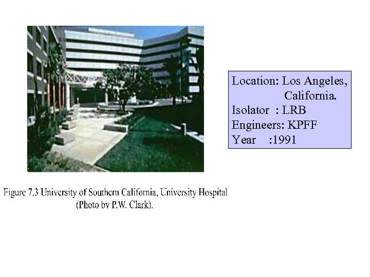 Location: Los Angeles, California. Isolator : LRB Engineers: KPFF Year : 1991