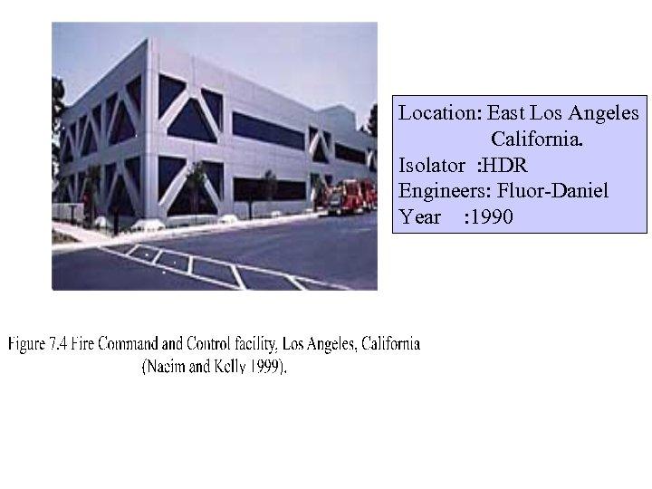Location: East Los Angeles California. Isolator : HDR Engineers: Fluor-Daniel Year : 1990