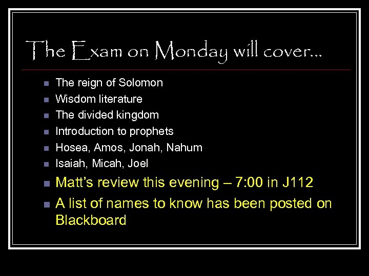 The Exam on Monday will cover… n n n n The reign of Solomon