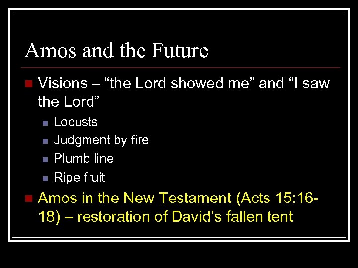 """Amos and the Future n Visions – """"the Lord showed me"""" and """"I saw"""