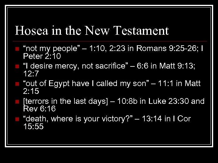 """Hosea in the New Testament n n n """"not my people"""" – 1: 10,"""
