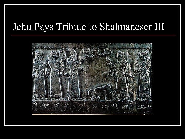 Jehu Pays Tribute to Shalmaneser III