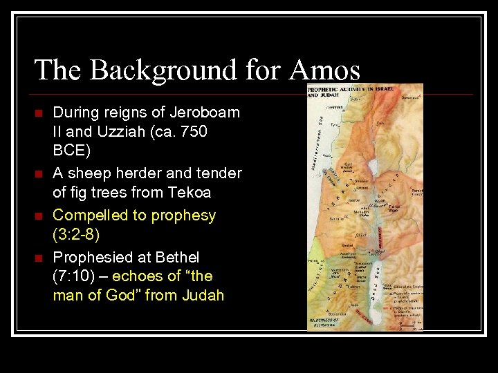 The Background for Amos n n During reigns of Jeroboam II and Uzziah (ca.
