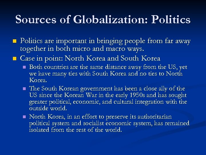 Sources of Globalization: Politics n n Politics are important in bringing people from far