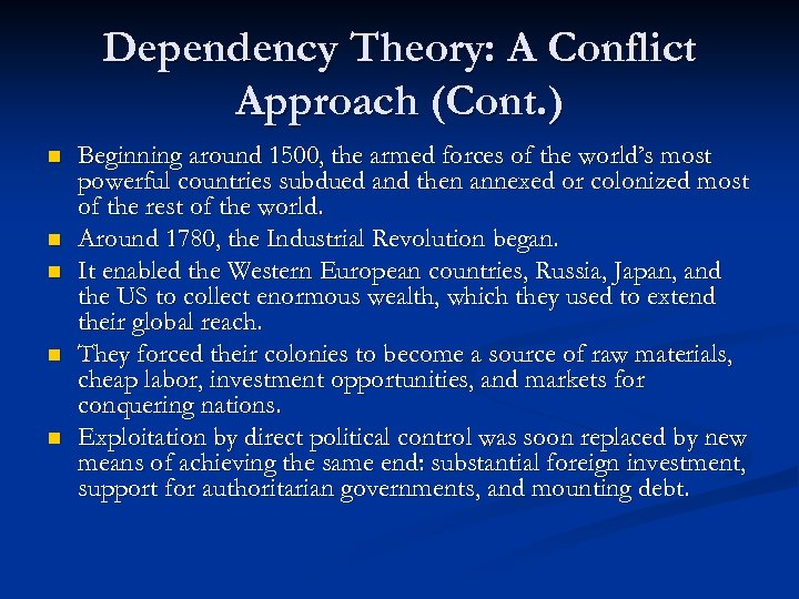 Dependency Theory: A Conflict Approach (Cont. ) n n n Beginning around 1500, the
