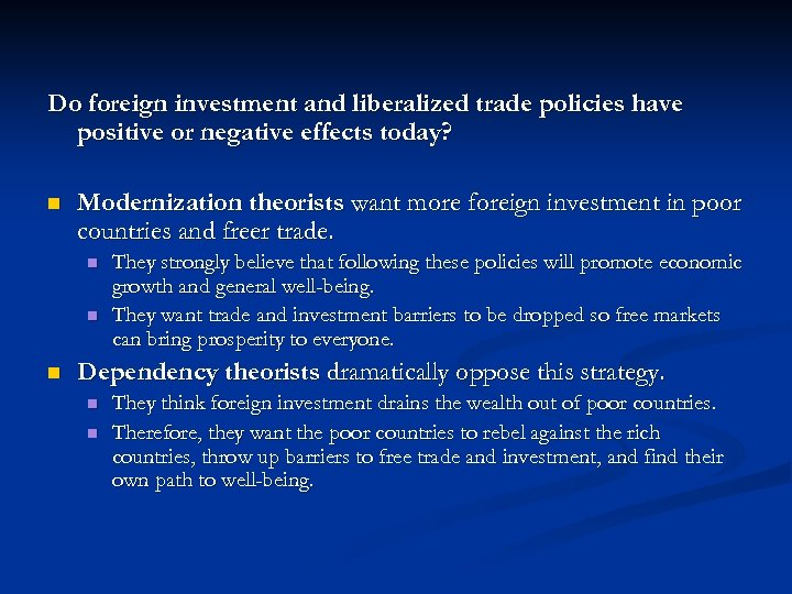 Do foreign investment and liberalized trade policies have positive or negative effects today? n