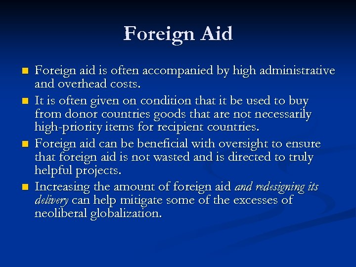 Foreign Aid n n Foreign aid is often accompanied by high administrative and overhead