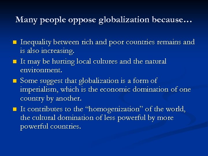 Many people oppose globalization because… n n Inequality between rich and poor countries remains