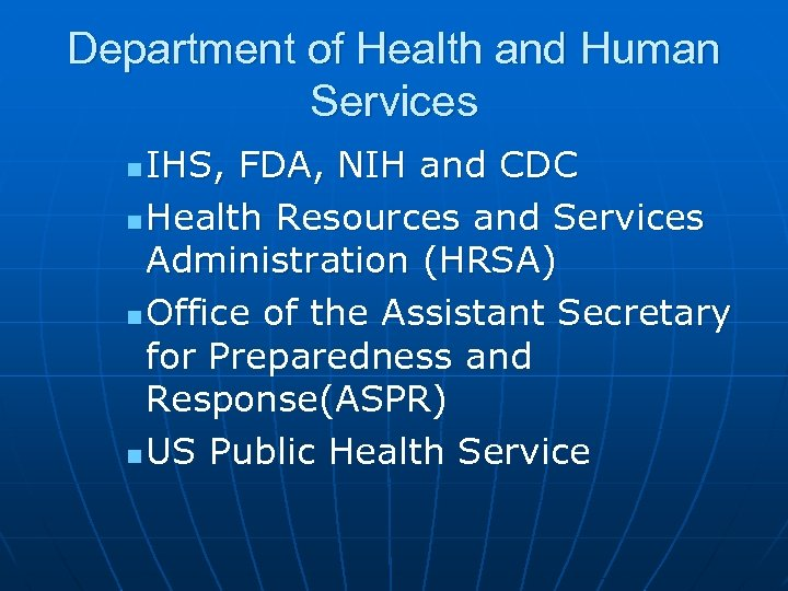 Department of Health and Human Services IHS, FDA, NIH and CDC n Health Resources