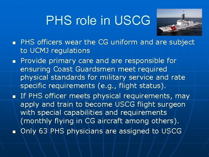 PHS role in USCG n n PHS officers wear the CG uniform and are