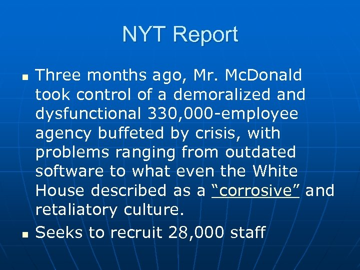 NYT Report n n Three months ago, Mr. Mc. Donald took control of a