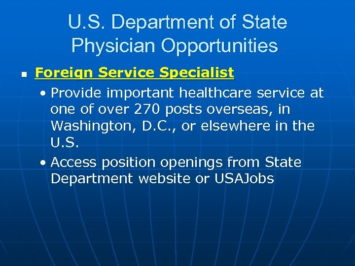 U. S. Department of State Physician Opportunities n Foreign Service Specialist • Provide important