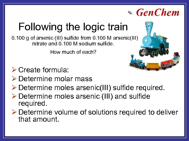 Gen. Chem Following the logic train 0. 100 g of arsenic (III) sulfide from