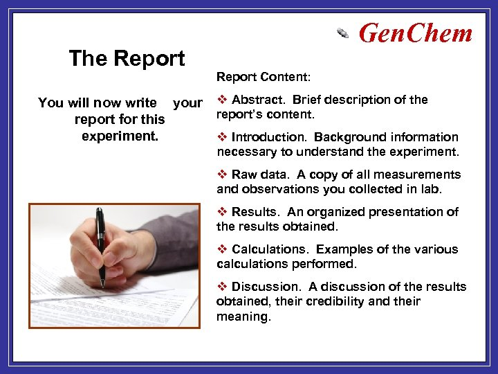 The Report You will now write your report for this experiment. Gen. Chem Report