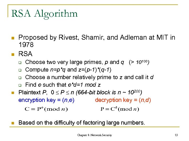 RSA Algorithm n n Proposed by Rivest, Shamir, and Adleman at MIT in 1978