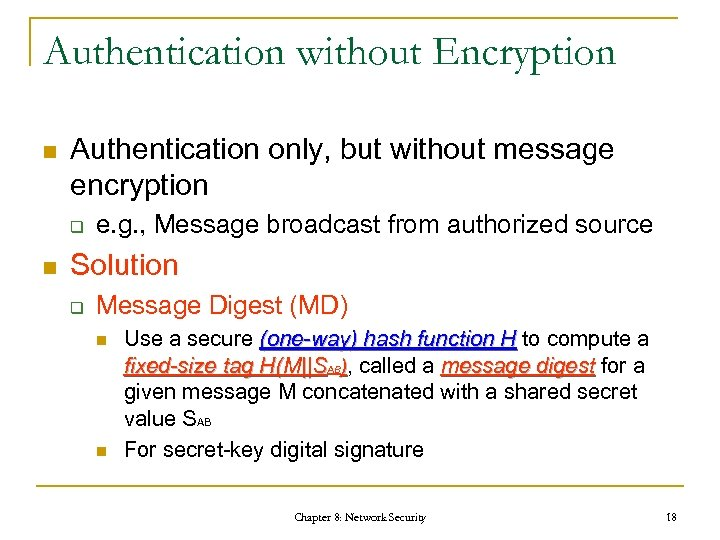Authentication without Encryption n Authentication only, but without message encryption q n e. g.