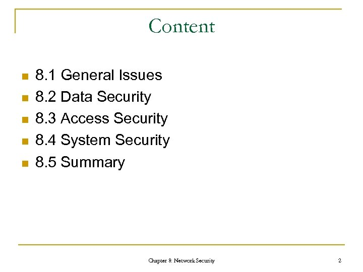 Content n n n 8. 1 General Issues 8. 2 Data Security 8. 3