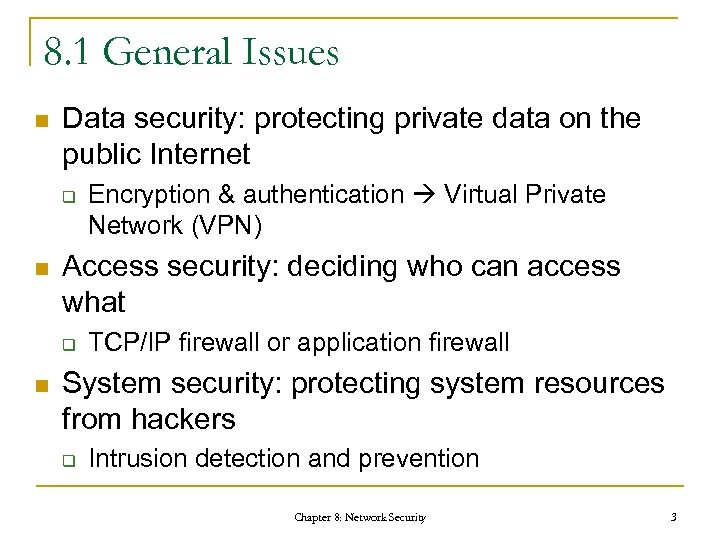 8. 1 General Issues n Data security: protecting private data on the public Internet