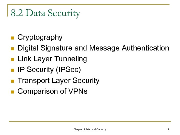 8. 2 Data Security n n n Cryptography Digital Signature and Message Authentication Link