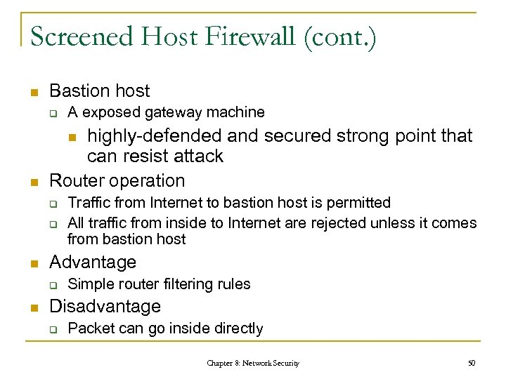 Screened Host Firewall (cont. ) n Bastion host q A exposed gateway machine highly-defended
