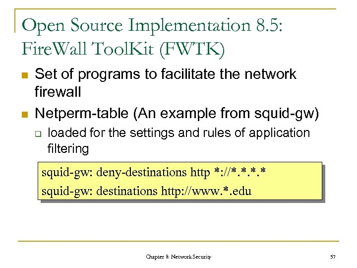 Open Source Implementation 8. 5: Fire. Wall Tool. Kit (FWTK) n n Set of