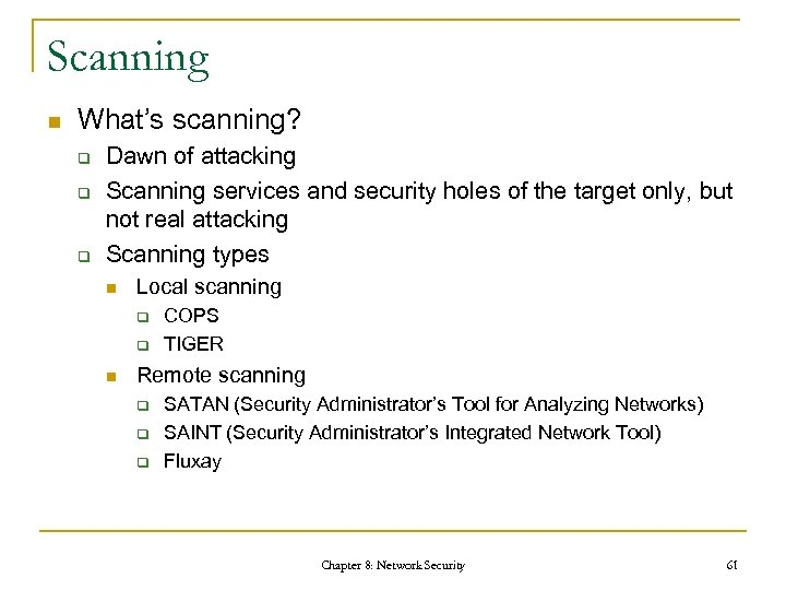 Scanning n What's scanning? q q q Dawn of attacking Scanning services and security