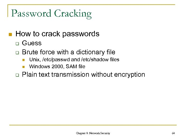 Password Cracking n How to crack passwords q q Guess Brute force with a
