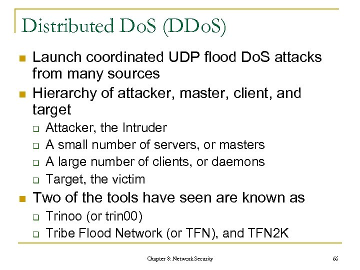 Distributed Do. S (DDo. S) n n Launch coordinated UDP flood Do. S attacks