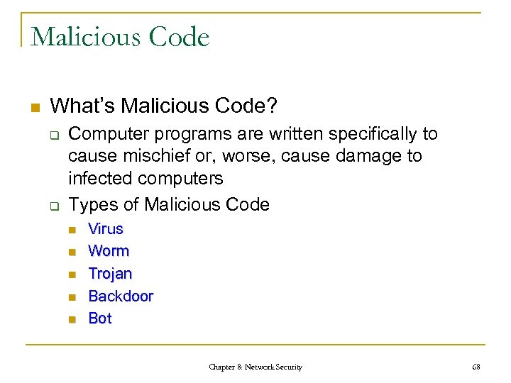 Malicious Code n What's Malicious Code? q q Computer programs are written specifically to