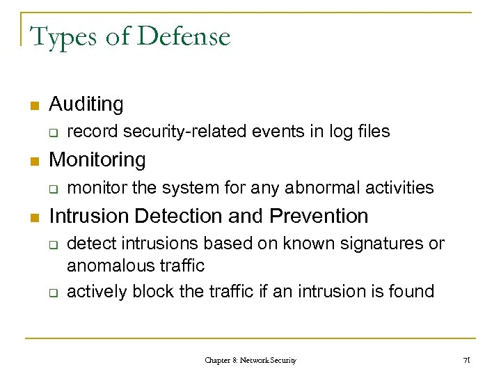 Types of Defense n Auditing q n Monitoring q n record security-related events in
