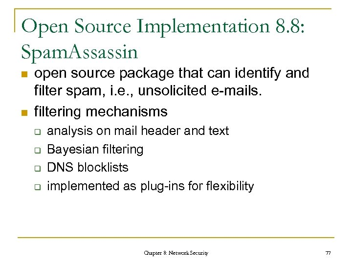 Open Source Implementation 8. 8: Spam. Assassin n n open source package that can
