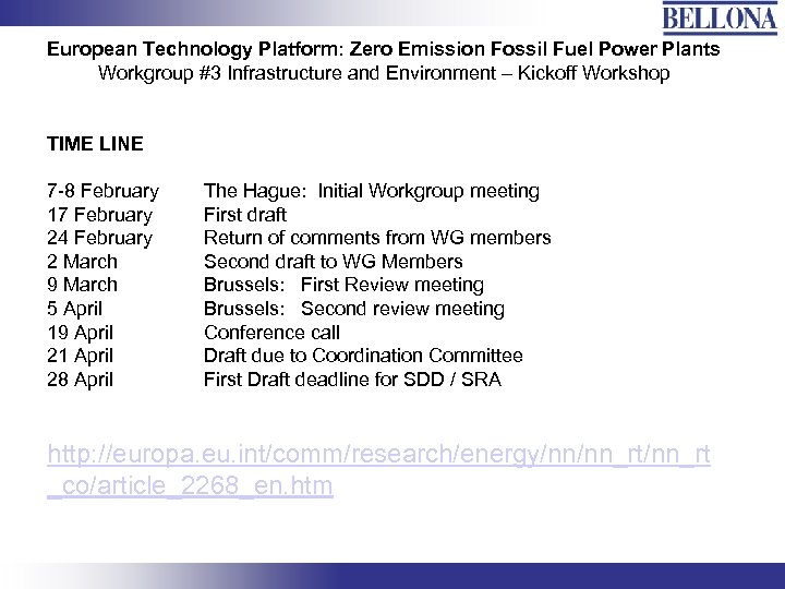 European Technology Platform: Zero Emission Fossil Fuel Power Plants Workgroup #3 Infrastructure and Environment