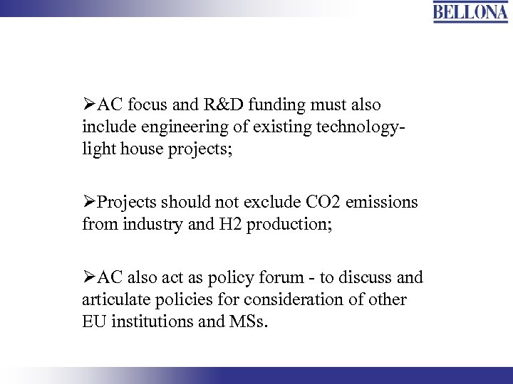 ØAC focus and R&D funding must also include engineering of existing technologylight house projects;