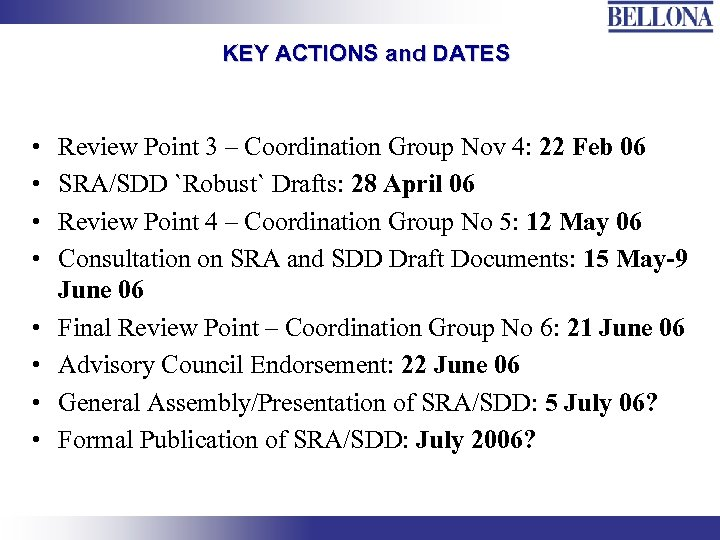 KEY ACTIONS and DATES • • Review Point 3 – Coordination Group Nov 4:
