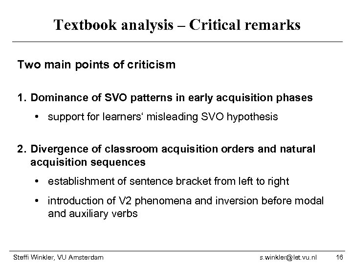 Textbook analysis – Critical remarks Two main points of criticism 1. Dominance of SVO
