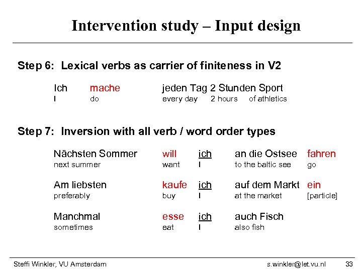 Intervention study – Input design Step 6: Lexical verbs as carrier of finiteness in